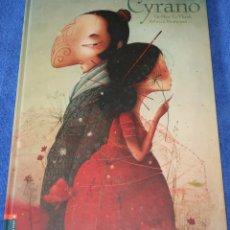 Libros de segunda mano: CYRANO - LE THANH, TAÏ-MARC - REBECCA DAUTREMER - EDELVIVES (2009). Lote 177018293