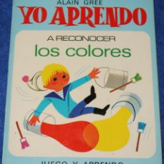 Libros de segunda mano: YO APRENDO A RECONOCER LOS COLORES - ALAIN GRÉE - EDITORIAL ARGOS (1971). Lote 177018512