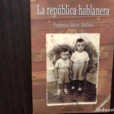 Libros de segunda mano: LA REPÚBLICA HABLANERA. PRUDENCIO SÁNCHEZ. COMO NUEVO. DIFÍCIL. Lote 177019132