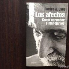 Libros de segunda mano: LOS AFECTOS.. CÓMO APRENDER A MANEJARLOS. RAMIRO A. CALLE. COMO NUEVO. FIRMA. Lote 177019174
