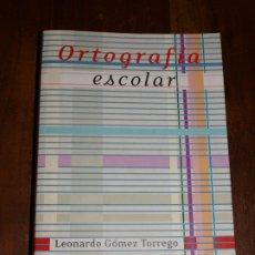 Libros de segunda mano: ORTOGRAFIA ESCOLAR. LEONARDO GOMEZ TORREGO. SM. 432 PAGINAS. VER FOTOS PARA VER DETALLES.. Lote 177024554