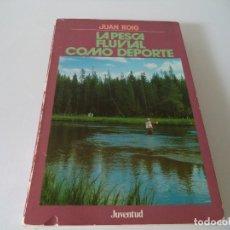 Libros de segunda mano: LA PESCA FLUVIAL COMO DEPORTE.JUAN ROIG. Lote 177024685