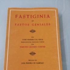 Livres d'occasion: FASTIGINIA O FASTOS GENIALES. TOMÉ PINHEIRO DA VEIGA. TRADUCCIÓN DEL PORTUGUÉS POR NARCISO ALONSO. Lote 177029052