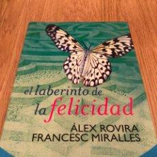 Libros de segunda mano: EL LABERINTO DE LA FELICIDAD ALEX ROVIRA. EDITORIAL AGUILAR. Lote 177032583