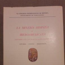 Libros de segunda mano: LA MINERIA HISPANA E IBEROAMERICANA. LEÓN, 1970. 8 VOLS. COMPLETA EXCELENTE ESTADO. Lote 177035390