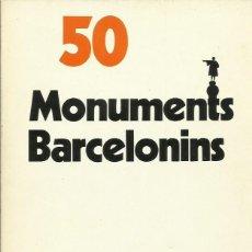 Libros de segunda mano: 0017631 50 MONUMENTS BARCELONINS. Lote 177045630