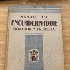 Libros de segunda mano: MANUAL DEL ENCUADERNADOR DORADOR Y PRENSISTA. LIBRERÍA SALESIANA. Lote 177049427