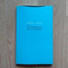 Libros de segunda mano: EL PROBLEMA DE LA EMPATÍA. EDITH STEIN.. Lote 177050730