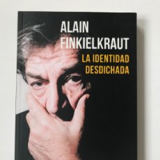 Libri di seconda mano: LA IDENTIDAD DESDICHADA. ALAIN FINKIELKRAUT. NUEVO. Lote 177051479