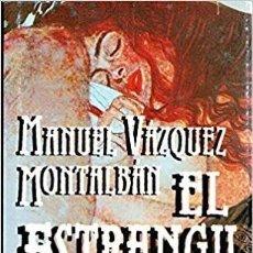 Libros de segunda mano: EL ESTRANGULADOR - MANUEL VAZQUEZ MONTALBAN. Lote 177054543