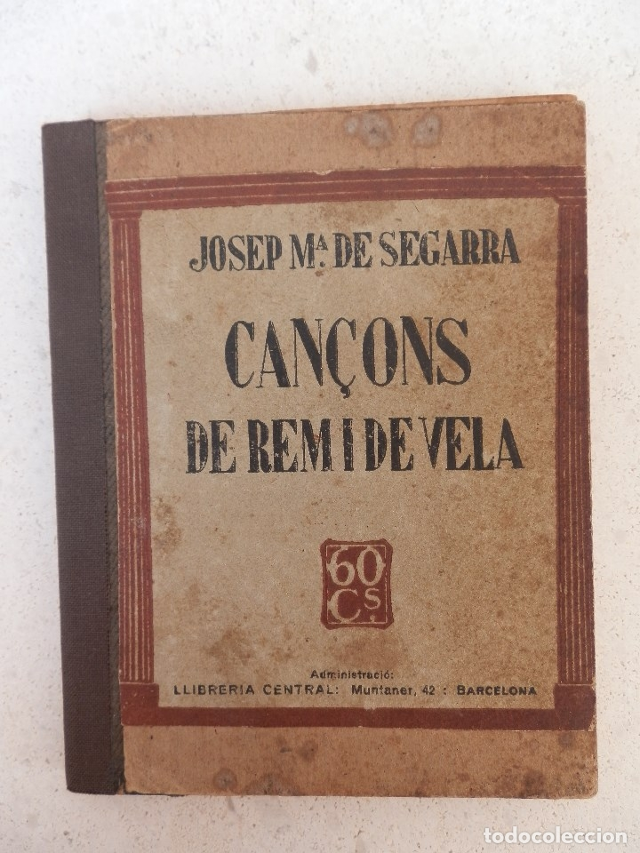 CANÇONS DE REM I DE VELA, DE JOSEP MARIA DE SEGARRA. COL·LECCIÓ POPULAR Nº 4 DE LES ALES ESTESES. (Libros de Segunda Mano - Bellas artes, ocio y coleccionismo - Otros)