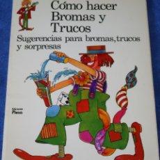 Libros de segunda mano: CÓMO HACER BROMAS Y TRUCOS - PLESA - EDICIONES SM (1987). Lote 177062194