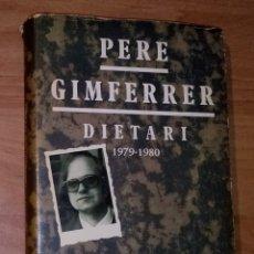 Libros de segunda mano: PERE GIMFERRER - DIETARI, 1979-1980 - EDICIONS 62, 1981 [PRIMERA EDICIÓ]. Lote 121094735
