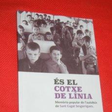Libros de segunda mano: SANT CUGAT SESGARRIGUES. ES EL COTXE DE LINIA. MEMORIA POPULAR DE L'AUTOBUS - 2017. Lote 177134760