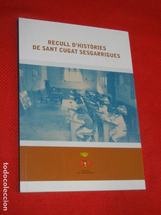 RECULL D'HISTORIES DE SANT CUGAT SESGARRIGUES - 2008 (Libros de Segunda Mano - Historia - Otros)