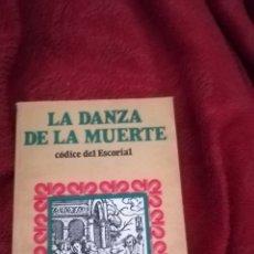 Libros de segunda mano: LA DANZA DE LA MUERTE, CÓDICE DEL ESCORIAL. Lote 177137955
