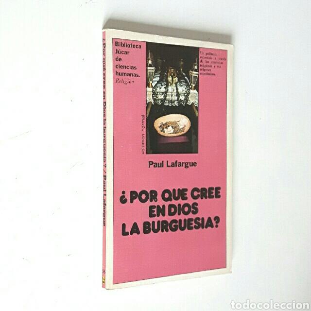 PAUL LAFARGUE. ¿POR QUÉ CREE EN DIOS LA BURGUESÍA? (Libros de Segunda Mano - Pensamiento - Otros)