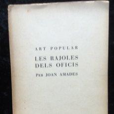 Libros de segunda mano: LES RAJOLES DELS OFICIS - JOAN AMADES - 1937 - EX. NÚM. 108 - ART POPULAR. Lote 177177433
