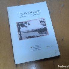 Libros de segunda mano: O SEIXO NO PASADO, APUNTES PARA A HISTORIA DE MUGARDOS - 1998. Lote 177201453