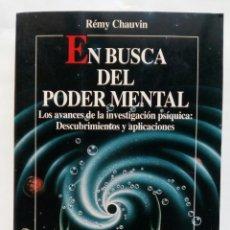Libros de segunda mano: EN BUSCA DEL PODER MENTAL. RÉMY CHAUVIN.. Lote 177229829