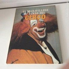 Libros de segunda mano: EL MARAVILLOSO MUNDO DEL CIRCO . Lote 177283782
