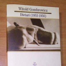 Libros de segunda mano: WITOLD GOMBROWICZ - DIETARI (1953-1956) - EDICIONS 62, 1999. Lote 132729010