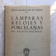 Libros de segunda mano: MATILDE LÓPEZ SERRANO.LÁMPARAS, RELOJES Y PORCELANAS DEL PALACIO NACIONAL.FOTOGRAFIAS:JUAN PANDO.. Lote 177307563