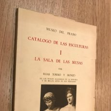 Libros de segunda mano: MUSEO DEL PRADO. CATÁLOGO DE LAS ESCULTURAS, I: LA SALA DE LAS MUSAS - ELÍAS TORMO Y MONZÓ. Lote 177319172