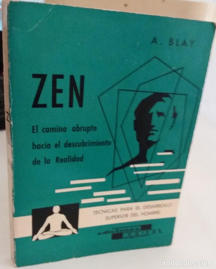 ZEN. EL CAMINO ABRUPTO HACIA EL DESCUBRIMIENTO DE LA REALIDAD - BLAY, A. (Libros de Segunda Mano - Pensamiento - Otros)