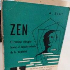 Libros de segunda mano: ZEN. EL CAMINO ABRUPTO HACIA EL DESCUBRIMIENTO DE LA REALIDAD - BLAY, A. . Lote 177388234