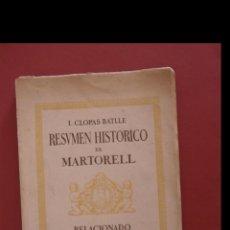 Libros de segunda mano: RESUMEN HISTORICO DE MARTORELL. RELACIONADO CON LA HISTORIA DE CATALUÑA. I. COPLAS BATLLE. Lote 177400340