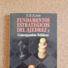 Libros de segunda mano: FUNDAMENTOS ESTRATÉGICOS DEL AJEDREZ. ESTRIN (Y.B) BARCELONA, EDICIONES MARTÍNEZ ROCA, 1981.. Lote 177405380