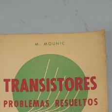 Libros de segunda mano: TRANSISTORES PROBLEMAS RESUELTOS 1ª SERIE M.MOUNIC BIBLIOTECA DE ELECTRÓNICA MONTESÓ 1960. Lote 177417525