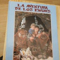 Libri di seconda mano: LA AVENTURA DE LOS EWOKS. EL LIBRO DE LA PELÍCULA. ADAPTACIÓN DE AMY EHRLICH. Lote 177429025
