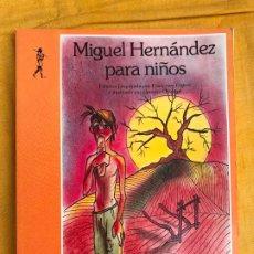 Libros de segunda mano: MIGUEL HERNANDEZ PARA NIÑOS - FRANCISCO ESTEVE. Lote 177430992