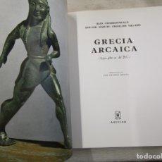 Libros de segunda mano: EL UNIVERSO DE LAS FORMAS - GRECIA ARCAICA - JEAN CHARBONNEAUX - EDI AGUILAR 1969 EXCELENTE + INFO.. Lote 177431163