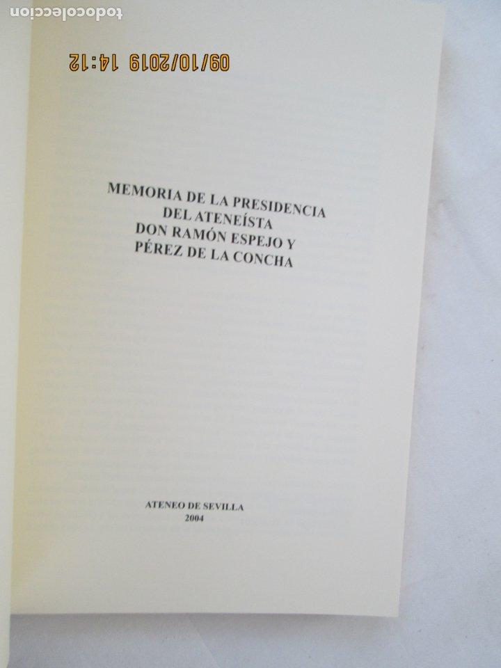 Libros de segunda mano: MEMORIA DE LA PRESIDENCIA DE DON RAMÓN ESPEJO Y PÉREZ DE LA CONCHA. 1988-1996. ATENEO DE SEVILLA - Foto 2 - 177431883