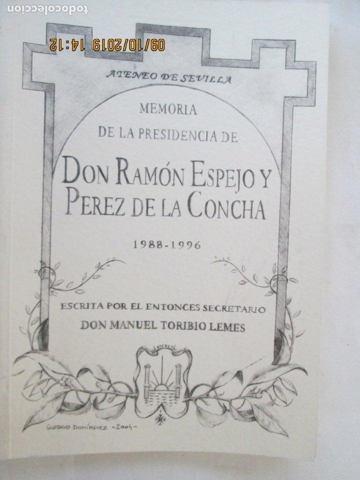 MEMORIA DE LA PRESIDENCIA DE DON RAMÓN ESPEJO Y PÉREZ DE LA CONCHA. 1988-1996. ATENEO DE SEVILLA (Libros de Segunda Mano - Historia - Otros)
