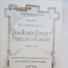 Libros de segunda mano: MEMORIA DE LA PRESIDENCIA DE DON RAMÓN ESPEJO Y PÉREZ DE LA CONCHA. 1988-1996. ATENEO DE SEVILLA . Lote 177431883
