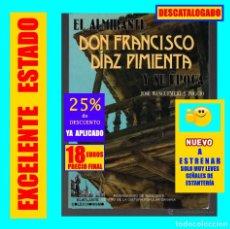 Libros de segunda mano: EL ALMIRANTE DON FRANCISCO DÍAZ PIMIENTA Y SU ÉPOCA - JOSÉ WANGÜEMERT Y POGGIO - 1990 - RARO. Lote 177287815