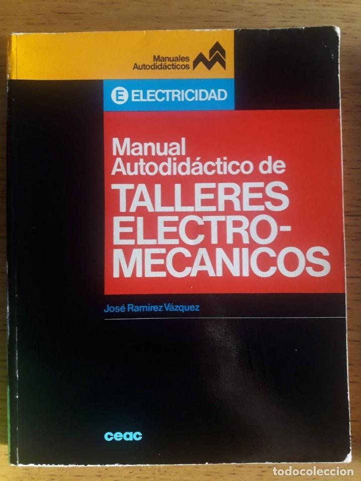 MANUAL AUTODIDACTICO DE TALLERES ELECTRO-MECANICOS / ANTONIO OLAVE / EDITORIAL CEAC / 1ª EDICIÓN (Libros de Segunda Mano - Ciencias, Manuales y Oficios - Otros)