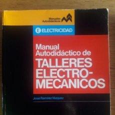 Libros de segunda mano: MANUAL AUTODIDACTICO DE TALLERES ELECTRO-MECANICOS / ANTONIO OLAVE / EDITORIAL CEAC / 1ª EDICIÓN. Lote 177451427