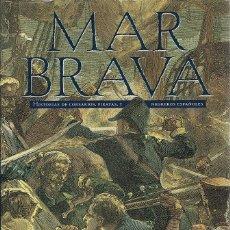 Libros de segunda mano: MAR BRAVA. HISTORIAS DE CORSARIOS, PIRATAS Y NEGREROS ESPAÑOLES - GERARDO GONZÁLEZ DE VEGA. EDICIONE. Lote 177455595