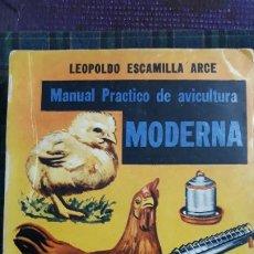 Libros de segunda mano: MANUAL PRACTICO DE AVICULTURA MODERNA L. ESCAMILLA 1958. Lote 177461184