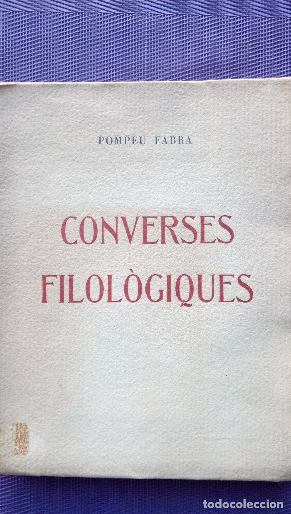 CONVERSES FILOLOGIQUES POMPEU FABRA PARÍS 1946 (Libros de Segunda Mano - Bellas artes, ocio y coleccionismo - Otros)