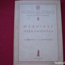 Libros de segunda mano: LIBRO ESCUELA DE TRABAJO MAQUINAS HERRAMIENTAS FRESADORA RECTIFICADORA. Lote 177476635