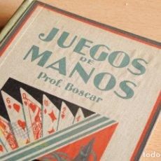 Libros de segunda mano: JUEGO DE MANOS MANUAL PARA AFICIONADOS - PROFESOR BOSCAR - 1941. Lote 177487044