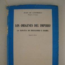Libros de segunda mano: LOS ORÍGENES DEL IMPERIO - LA ESPAÑA DE FERNANDO E ISABEL - JUAN DE CONTRERAS - EDICIONES RIALP.. Lote 177495547