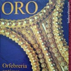 Livros em segunda mão: ORO. ORFEBRERÍA ANTIGUA EN HISPANIA. Lote 177504808