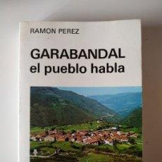 Libros de segunda mano: GARABANDAL EL PUEBLO HABLA, RAMON PEREZ, AÑO 1991, 447 PAGINAS, TAPA BLANDA. Lote 177510668